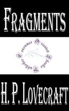 Fragments by H.P. Lovecraft