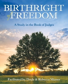 Birthright of Freedom: A Study in the Book of Judges