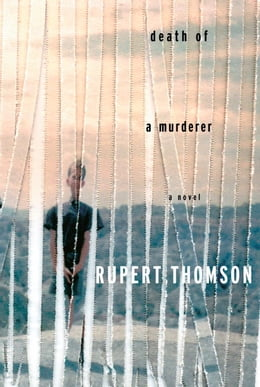 Book Death of a Murderer by Rupert Thomson