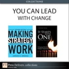 You Can Lead With Change (Collection) by Lawrence G. Hrebiniak