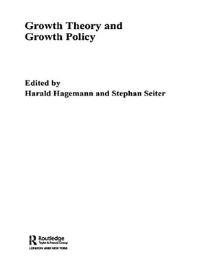 Growth Theory and Growth Policy