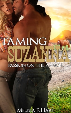 Taming Suzanna (Passion on the Ranch, Book 1) (Erotic Romance - Western Romance)