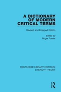 A Dictionary of Modern Critical Terms: Revised and Enlarged Edition