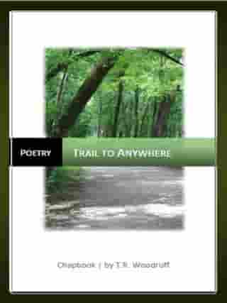 Trail to Anywhere by T.R. Woodruff