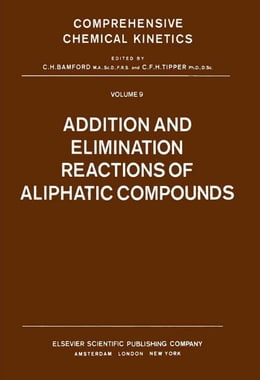 Book Addition and Elimination Reactions of Aliphatic Compounds by Bamford, C.H.