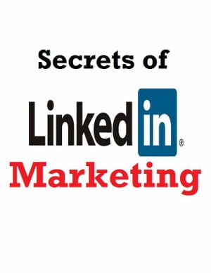 Secrets of LinkedIn Marketing