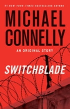 Switchblade: An Original Short Story by Michael Connelly