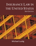 Insurance Law in the United States by Michael Lustig