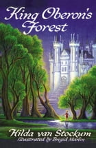 King Oberon's Forest by Hilda Van Stockum