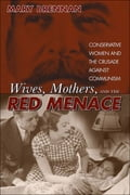 Wives, Mothers & the Red Menace 0e258fca-a11d-4644-bf26-8c6ea233bd78