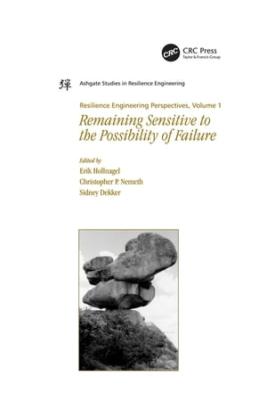 Resilience Engineering Perspectives,  Volume 1 Remaining Sensitive to the Possibility of Failure