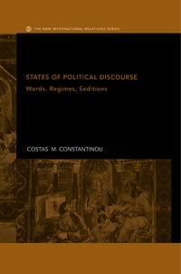 States of Political Discourse: Words, Regimes, Seditions