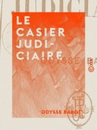 Le Casier judiciaire by Odysse Barot