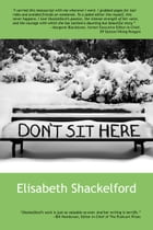 Don't Sit Here by elisabeth shackelford