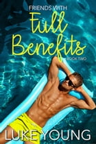 Friends With Full Benefits (Friends With Benefits Series (Book 2)) by Luke Young