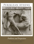 Periklean Athens and Its Legacy: Problems and Perspectives by Judith M. Barringer
