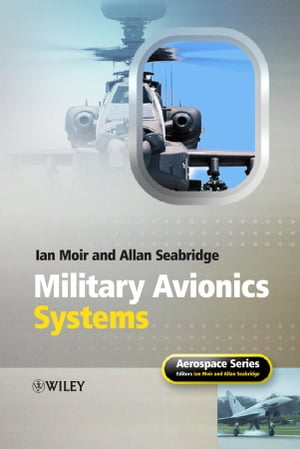 Military Avionics Systems by Ian Moir