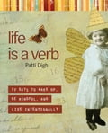Life Is a Verb 14354722-9b03-4c89-9411-cdb639b45e62