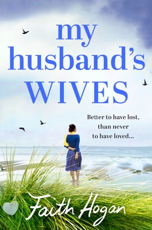 My Husband's Wives A heart-warming story of love,  loss,  family and friendship