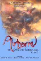 Airborne: The Speculative Elements, v.2 by Sherry D. Ramsey
