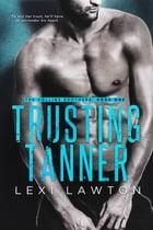 Trusting Tanner by Lexi Lawton