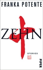Zehn: Stories by Franka Potente