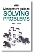 The Management Guide to Solving Problems: Resolving Issues to Reach Your Goals