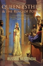 Queen Esther and the Ring of Power (Prophetic Voice for the End Times) by Russell Stendal