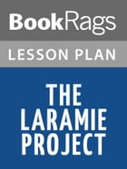 The Laramie Project Lesson Plans by BookRags