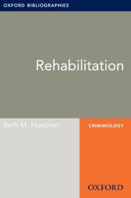 Book Rehabilitation: Oxford Bibliographies Online Research Guide by Beth M. Huebner