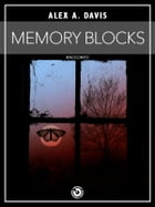 Memory Blocks by Alex A. Davis