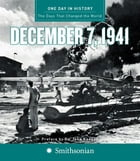 One Day in History: December 7, 1941 by Rodney P. Carlisle