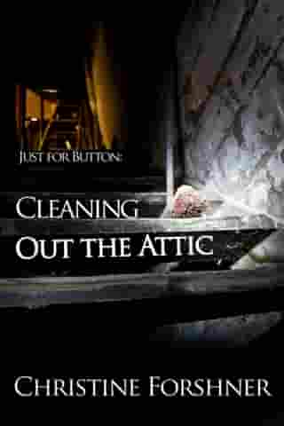 Just for Button: Cleaning Out the Attic