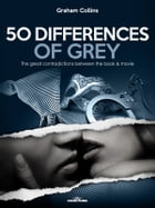 50 Differences of Grey: The great contradictions between the book & movie by Graham Collins