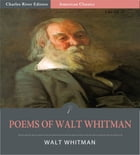 Poems of Walt Whitman by Walt Whitman