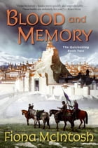Blood and Memory: The Quickening Book Two by Fiona McIntosh