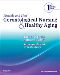 Ebersole and Hess' Gerontological Nursing and Healthy Aging, Canadian Edition - E-Book