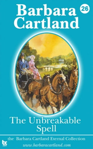 The Unbreakable Spell by Barbara Cartland