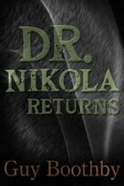 Dr Nikola Returns by Guy Boothby