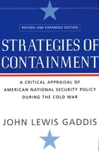 Strategies of Containment: A Critical Appraisal of American National Security Policy during the…