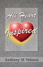 All Hearts Inspired by Anthony Velasco