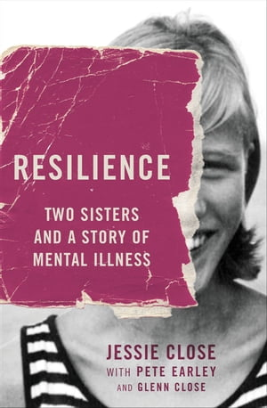 Resilience Two Sisters and a Story of Mental Illness