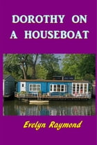Dorothy on a Houseboat by Evelyn Raymond