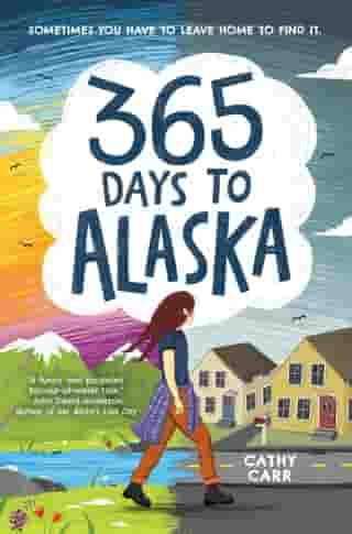 365 Days to Alaska by Cathy Carr