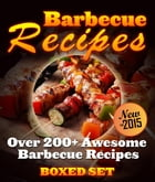 Barbecue Recipes Over 200+ Awesome Barbecue Recipes (Boxed Set) by Speedy Publishing