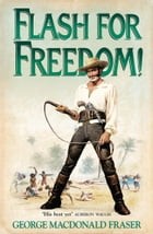 Flash for Freedom! (The Flashman Papers, Book 5) by George MacDonald Fraser