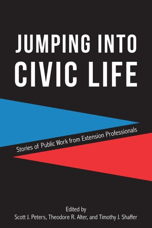 Jumping into Civic Life: Stories of Public Work from Extension Professionals