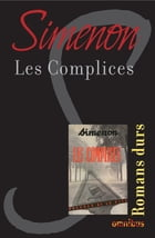 Les complices: Romans durs by Georges SIMENON