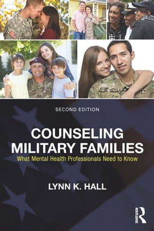 Counseling Military Families What Mental Health Professionals Need to Know