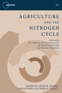 Agriculture and the Nitrogen Cycle: Assessing the Impacts of Fertilizer Use on Food Production and…
